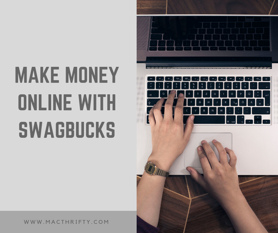 Make money online with Swagbucks - MacThrifty